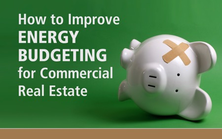 How To Improve Energy Budgeting For Commercial Real Estate