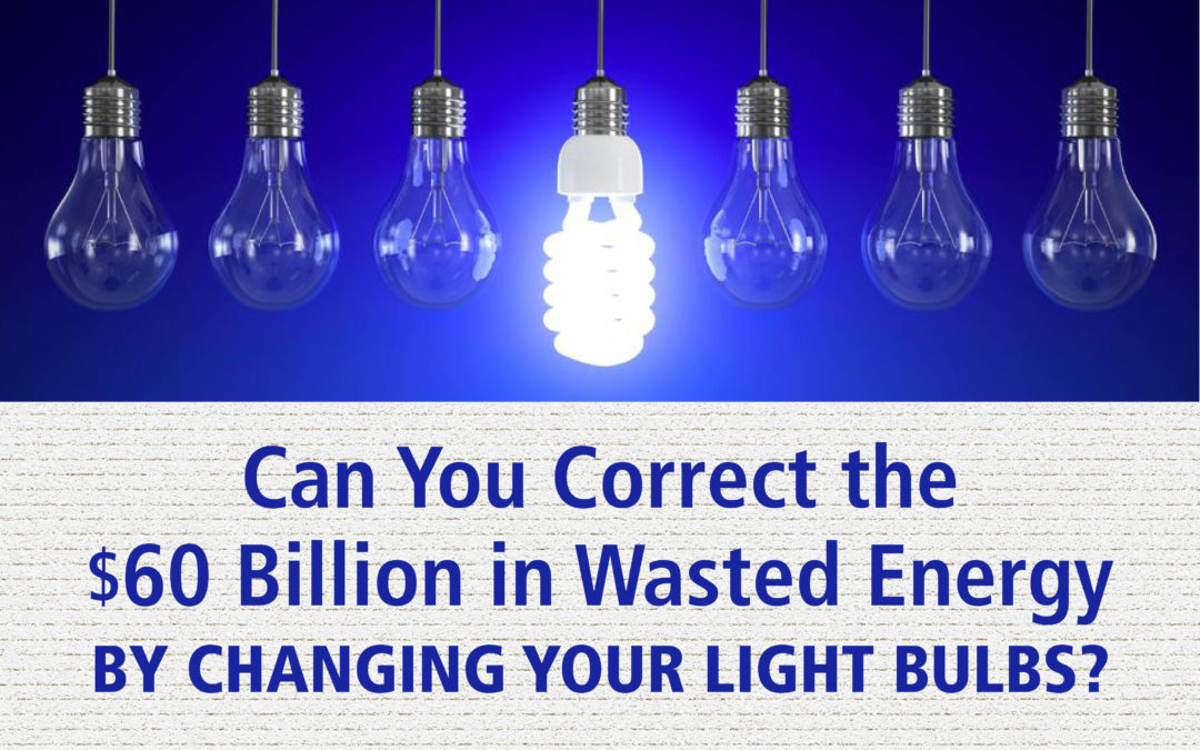 How Much Can You Save By Changing Light Bulbs? (The answer might surprise you)